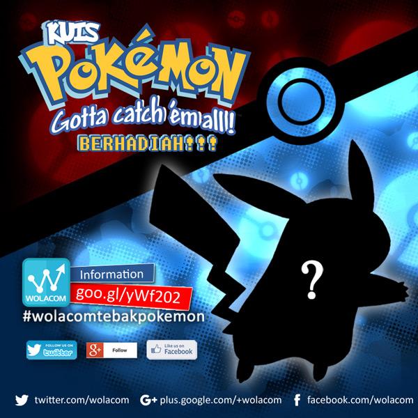 Ikutan Tebak Gambar Pokemon di #WolacomTebakPokemon dan Dapatkan Hadiahnya!  Agustus 2016, Periode 1, 2-7 Agustus 2016