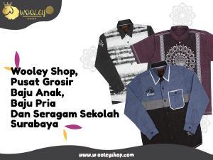 Wooley Shop, Pusat Grosir Baju Anak, Baju Pria dan Seragam Sekolah Surabaya